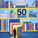 50 Writiers, 50 Books: the Best of Indian Fiction, ed P Sebastian & C. Siddan