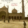 City Improbable: Writings on Delhi, ed Kushwant Singh