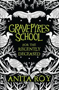 Cover of Gravepyres School for the Recently Deceased by Anita Roy