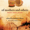 Of Mothers and Others, ed. Jaishree Misra